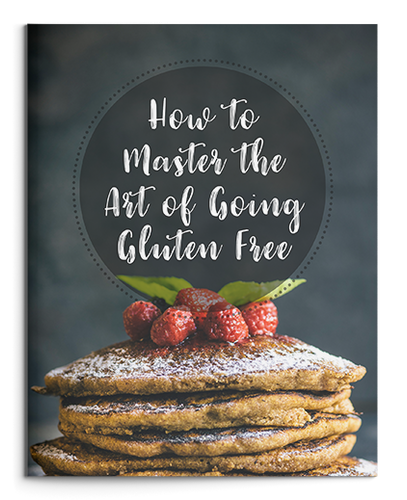 How To Master The Art of Going Gluten Free