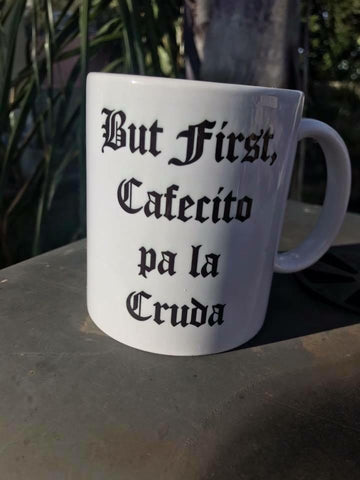 But first Cafecito pa la Cruda