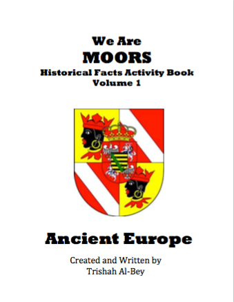 We Are Moors: Historical Facts with Activities Book Volume I