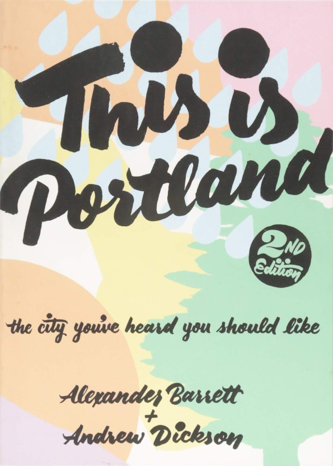 This is Portland (the city you've heard you should like) by Alexander Barrett (2nd Edition)