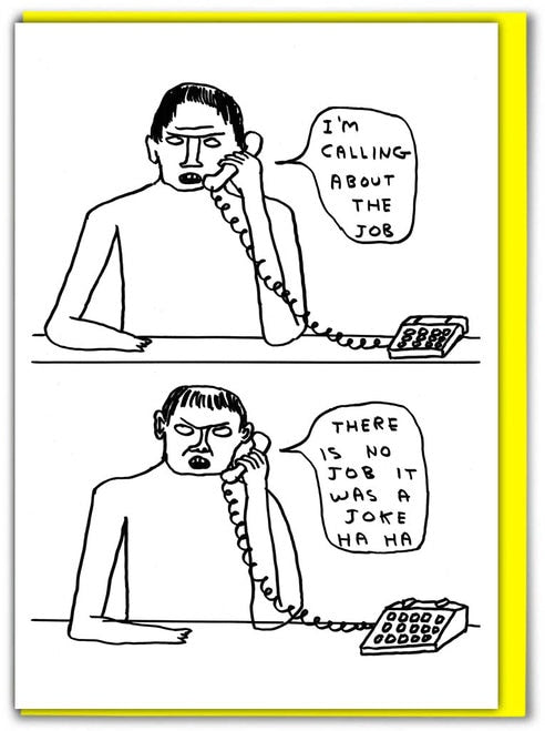 David Shrigley - I'm Calling about the Job