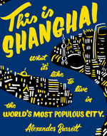 This is Shanghai by Alexander Barrett