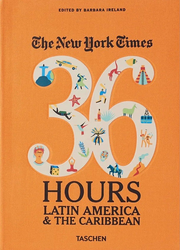 New York Times 36 Hours - Latin America & The Carribeans
