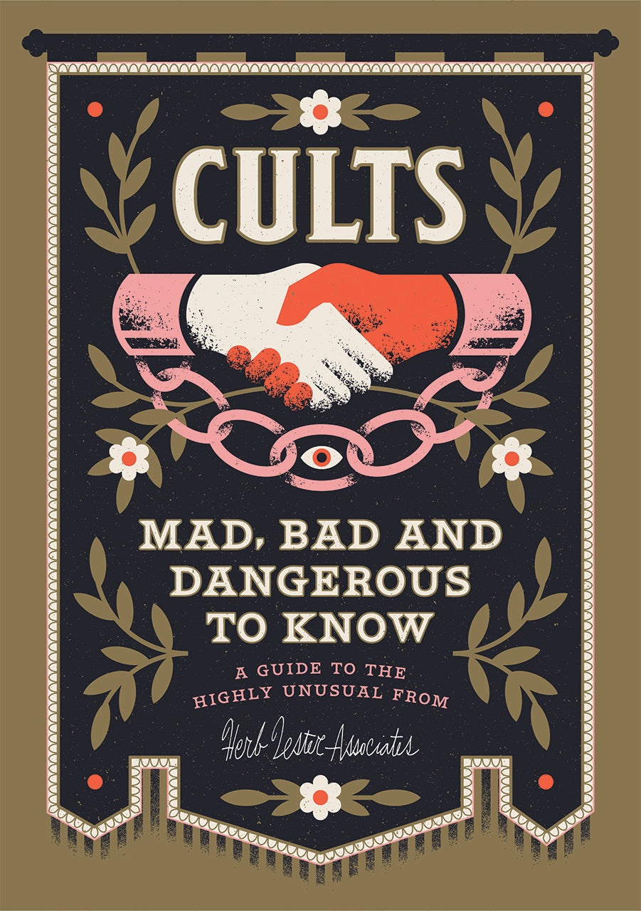 Cults! Mad, Bad, and Dangerous!