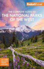 Fodor's Travel - The Complete Guide to National Parks of the West