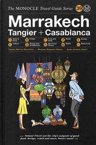 The Monocle Travel Guides - Marrakech, Tangier + Casablanca