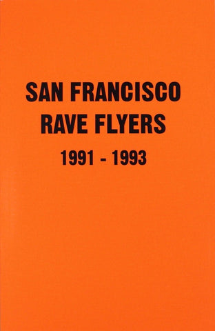 San Francisco Rave Flyers 1991 - 1993