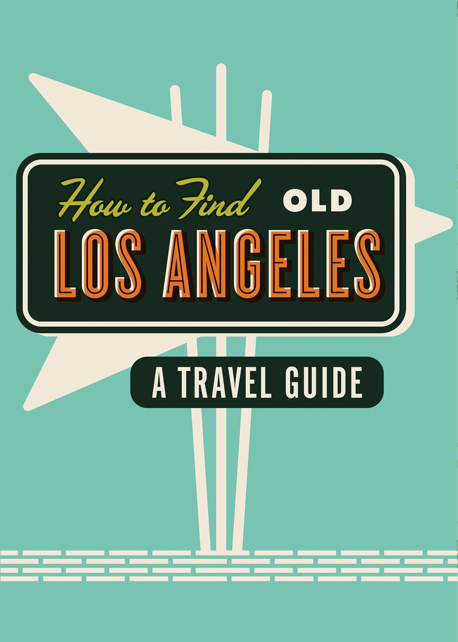 Herb Lester Travel Guide - How to Find Old Los Angeles