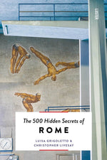 The 500 Hidden Secrets - Rome