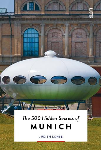 The 500 Hidden Secrets - Munich