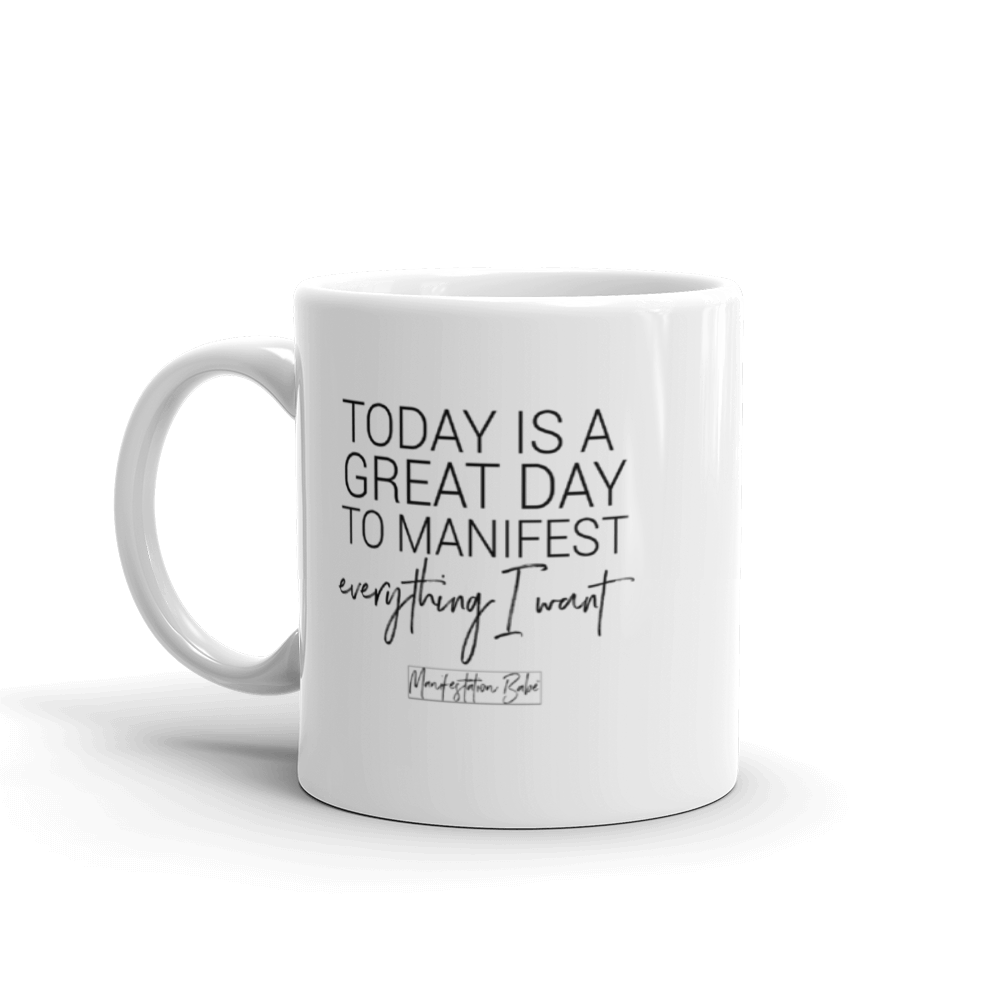Today Is A Great Day To Manifest (Mug)