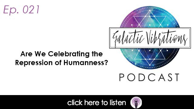 Episode 21: Are We Celebrating the Repression of Humanness?