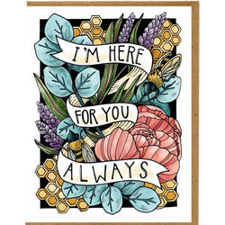I'm here for you always encouragement card designed in Louisiana