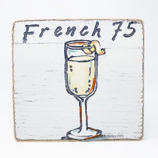 Home Malone Cocktail French 75 Kitchen Wood Art Sign