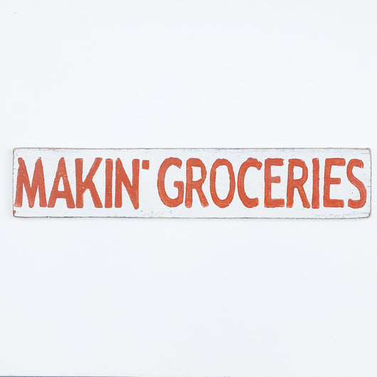 Makin' Groceries Wood Sign