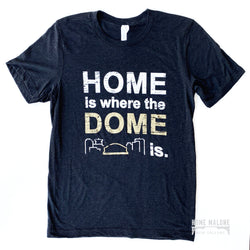 Home Is Where The Dome Is Tee