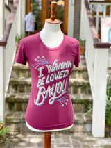 I Wanna Be Loved Bayou Womens' Tee