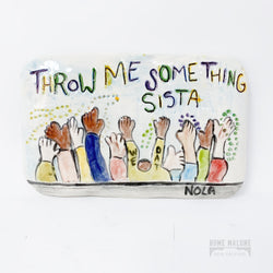 Throw me Something Sista Mardi Gras Art