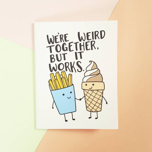 We're Weird Together Card