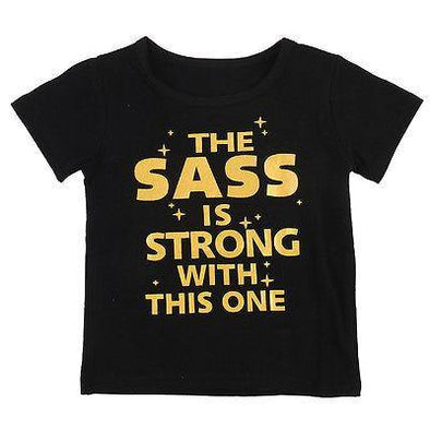 The Sass is Strong T-Shirt - Urban Tots