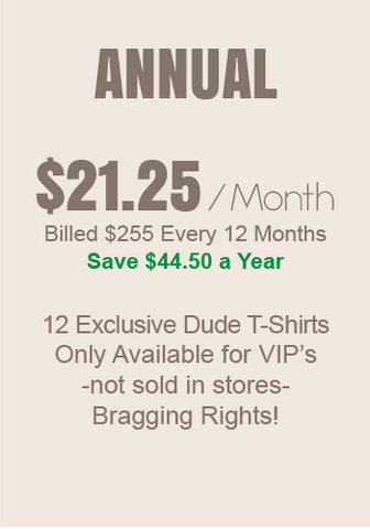 Dude T-shirt of the month - Annual