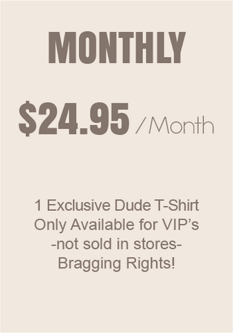 Dude T-shirt of the month - Monthly