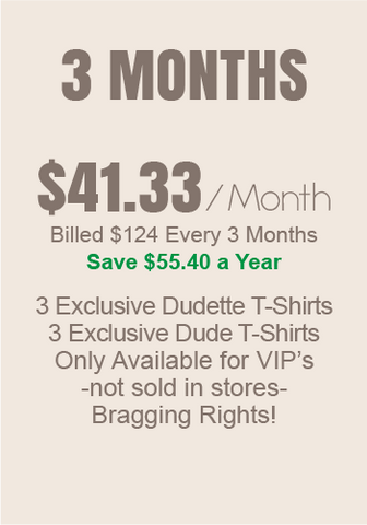Dudette + Dude T-shirt of the month - 3 Months