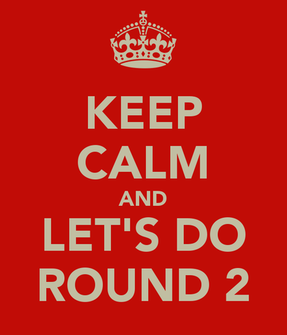 Keep Calm.. Round 2 opens 11/13