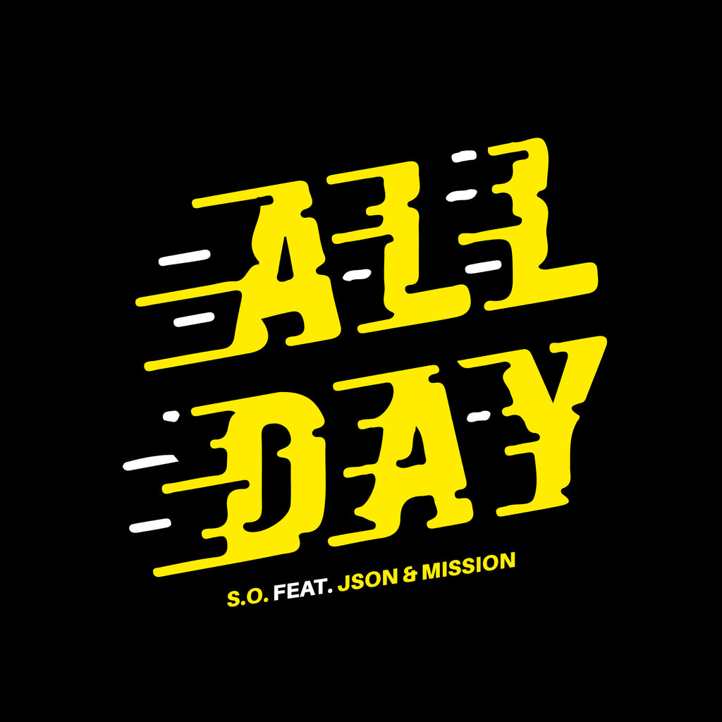 "S.O. ""All Day"" (Feat. Json & Mission)"