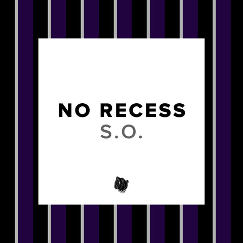 S.O. 'No Recess' (Single)