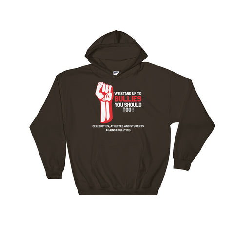 """WE STAND UP TO BULLIES YOU SHOULD TOO!"" CELEBRITIES, ATHLETES AND STUDENTS HOODED SWEATSHIRT 50% Cotton 50% Polyester, Front Pouch Pocket"