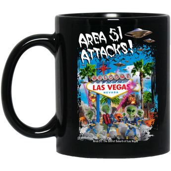 Area 51 Attacks - BM11OZ 11 oz. Black Mug - Area 51 UFO Souvenirs Gifts T-Shirts