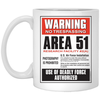 Area 51 Warning - XP8434 11 oz. White Mug - Area 51 UFO Souvenirs Gifts T-Shirts