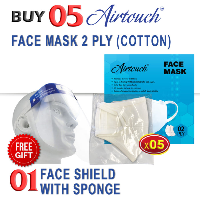 Airtouch Fabric Face Mask (COTTON), 2 PLY, Buy 05pcs Get 01pc Face Shield with Sponge FREE