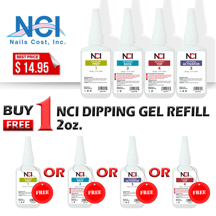 NCI Dipping Gel Refill, 2oz, Buy 1 get 1 NCI Dipping Gel Refill (ANY KIND: PREP, BASE, ACTIVATOR, TOP) 2oz FREE