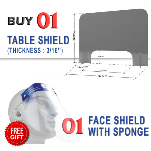 Table Sneeze Guard Clear Safety Shield, 30''W x 22''H, Thickness 3/16'', Buy 01pc Get 01pc Face Shield with Sponge FREE