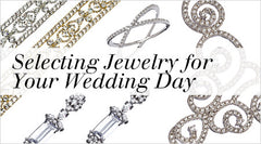 Selecting Jewelry for Your Wedding Day