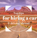Top Tips For Hiring A Car & driving abroad