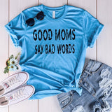 """Good Moms Say Bad Words"" Screen Print Graphic Tee"