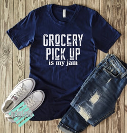 """Grocery Pick Up Is My Jam"" Screen Print Graphic Tee"