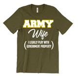 """I Play With Government Property"" Army Wife Graphic Tee"