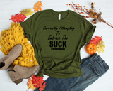 """Attempting To Embrace The Suck"" Army Mom Tee"