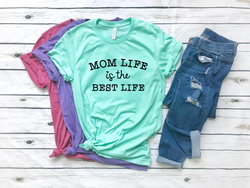 """Mom Life Is The Best Life"" Screen Print Graphic Tee"