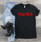 """Thick Fil A"" Custom Graphic Tee"