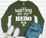 """Waiting On My Hero"" Long Sleeve Graphic Tee"