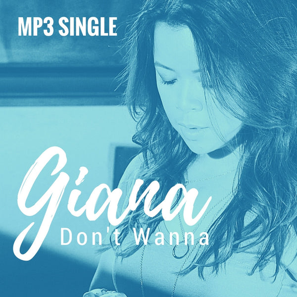 "Giana - ""Don't Wanna"" MP3 Single"