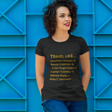 Travel Like... Shirt (Queens)