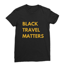 Black Travel Matters Shirt (Queens)