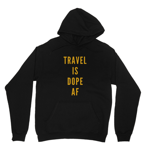 Travel Is Dope AF Hooded Sweatshirt