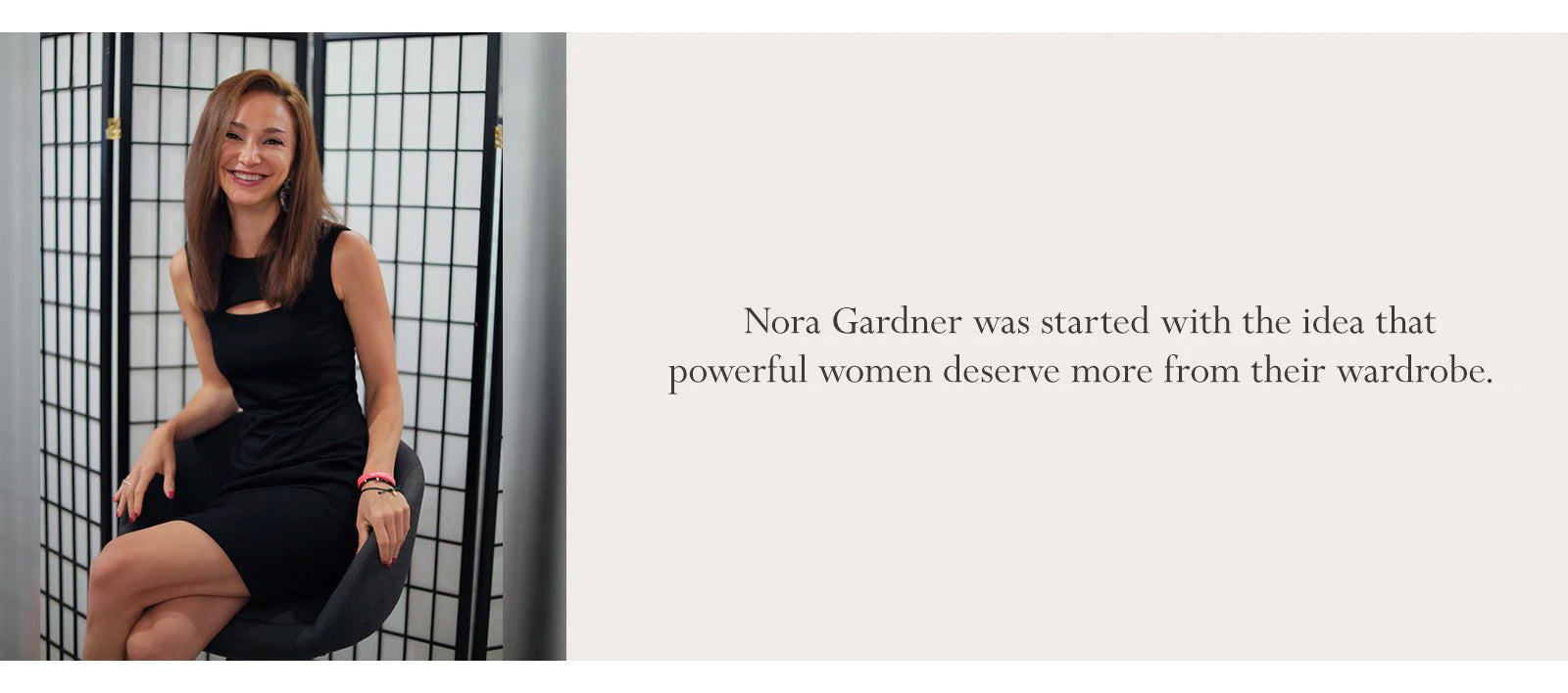 Nora Gardner was started to allow professional women to get more from their wardrobe.
